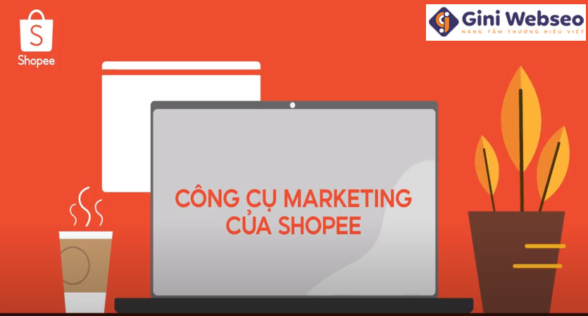 Công cụ Marketing của Shopee có gì thú vị?